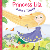 Princess Lila Builds A Tower by Anne Paradis